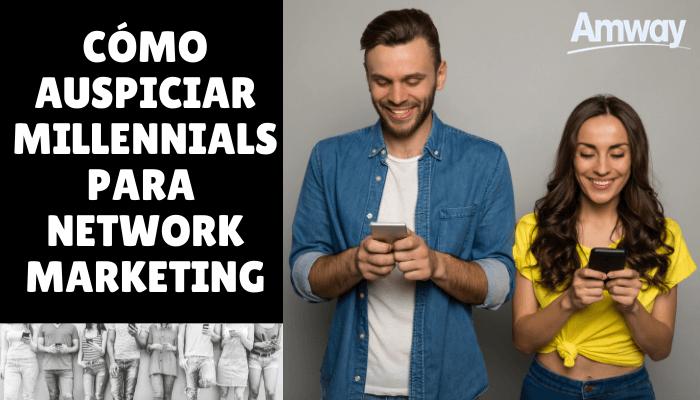 CÓMO AUSPICIAR MILLENNIALS PARA NETWORK MARKETING