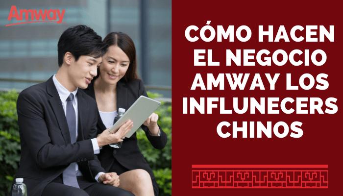 CÓMO HACEN EL NEGOCIO AMWAY LOS INFLUENCERS CHINOS