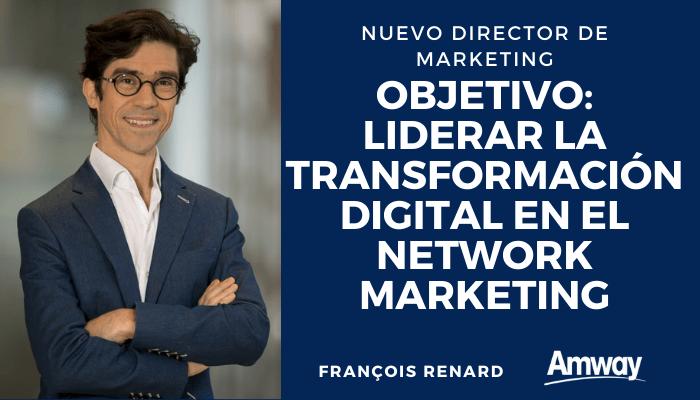 AMWAY, LIDERARÁ LA TRANSFORMACIÓN DIGITAL EN NETWORK MARKETING CON FRANÇOIS RENARD